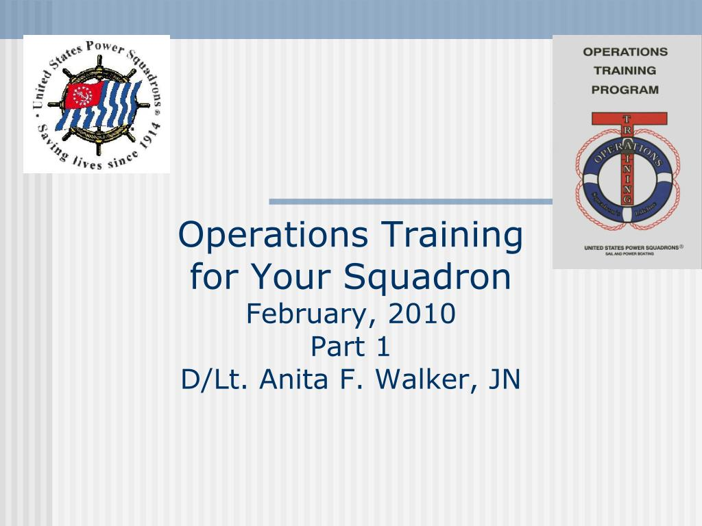 operations training for your squadron february 2010 part 1 d lt anita f walker jn l.