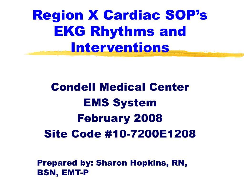 region x cardiac sop s ekg rhythms and interventions