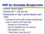 sop for unstable bradycardia