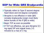 sop for wide qrs bradycardia