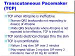 transcutaneous pacemaker tcp