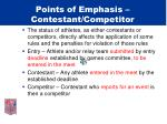 points of emphasis contestant competitor