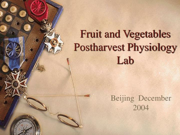 fruit and vegetables postharvest physiology lab n.
