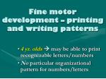 fine motor development printing and writing patterns