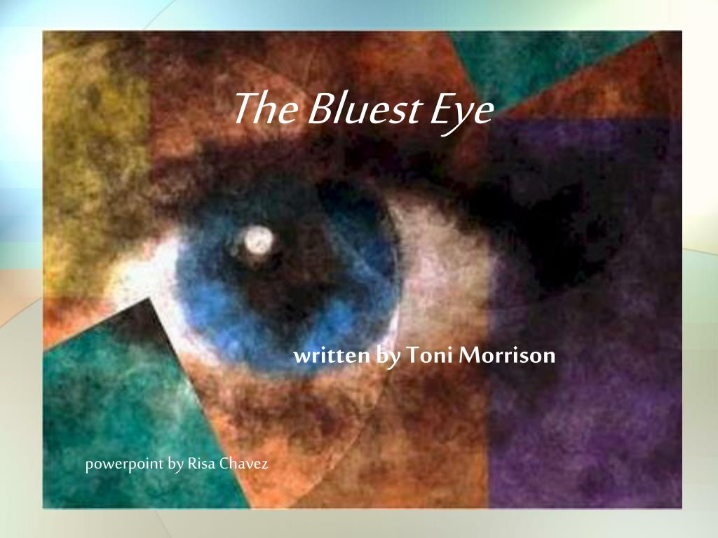 """essay on the bluest eye by toni morrison Toni morrison and blue eyes essay in toni morrison's """"the bluest eye,"""" beauty and significance is based on the shade and color of one's skin."""