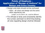 points of emphasis application of design of uniform for relays and cross country42