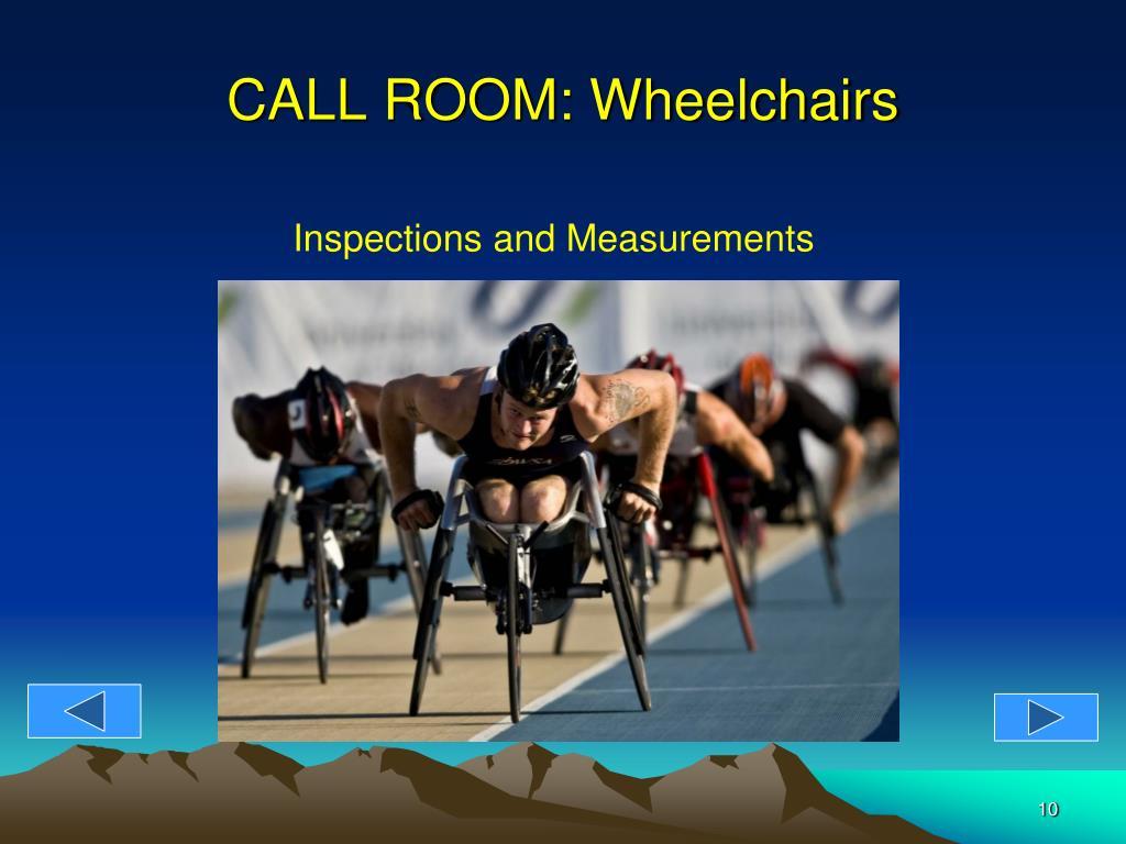 CALL ROOM: Wheelchairs