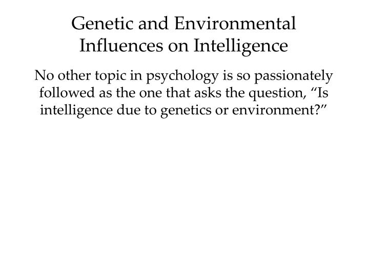 essay questions on intelligence Question 2: essay question behavioural genetic and biological theories have found links between biology and personality, intelligence and learning.