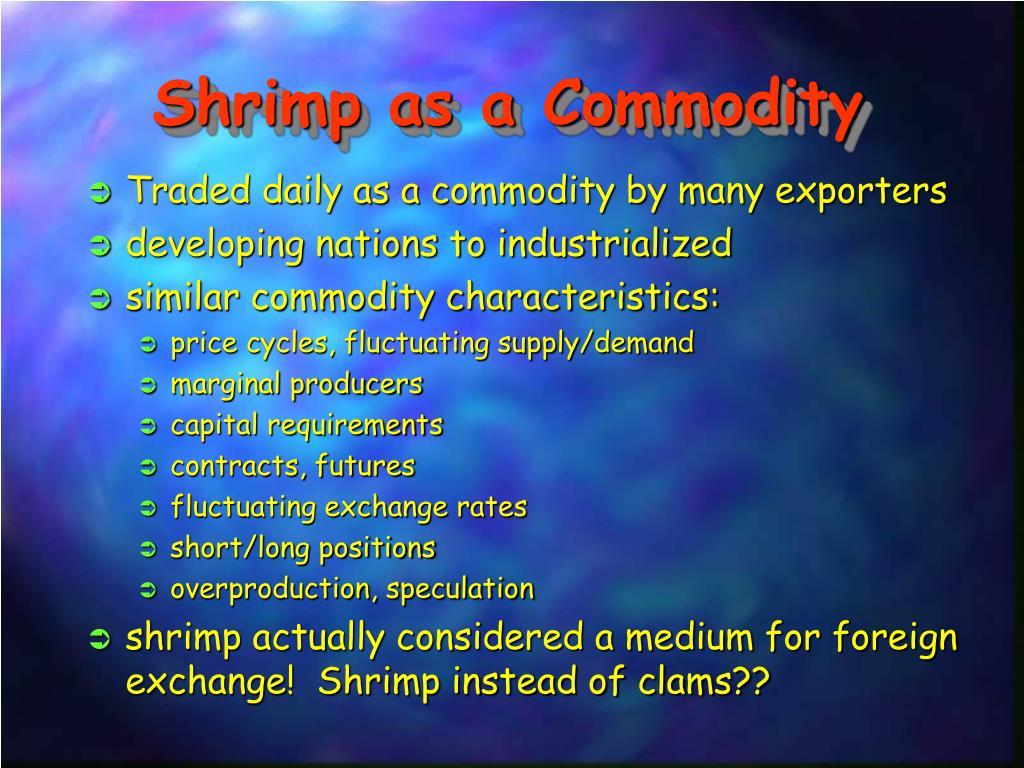 Shrimp as a Commodity