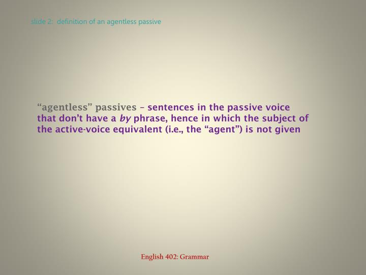 Slide 2 definition of an agentless passive