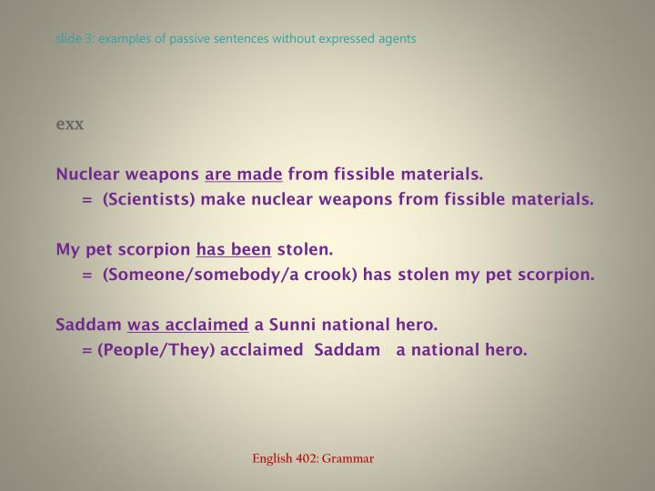 Slide 3 examples of passive sentences without expressed agents