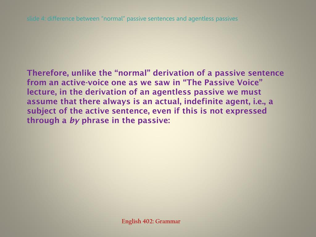"""slide 4: difference between """"normal"""" passive sentences and"""