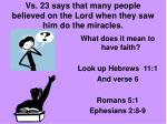 vs 23 says that many people believed on the lord when they saw him do the miracles