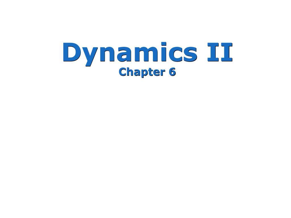 dynamics ii chapter 6 l.