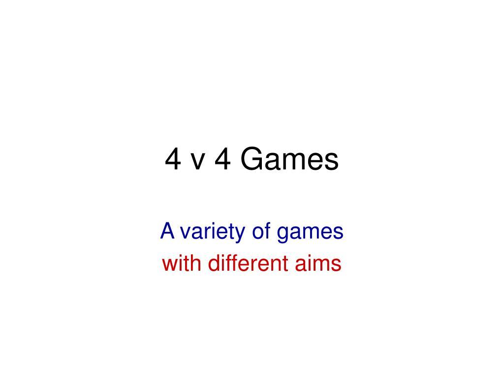 4 v 4 games l.