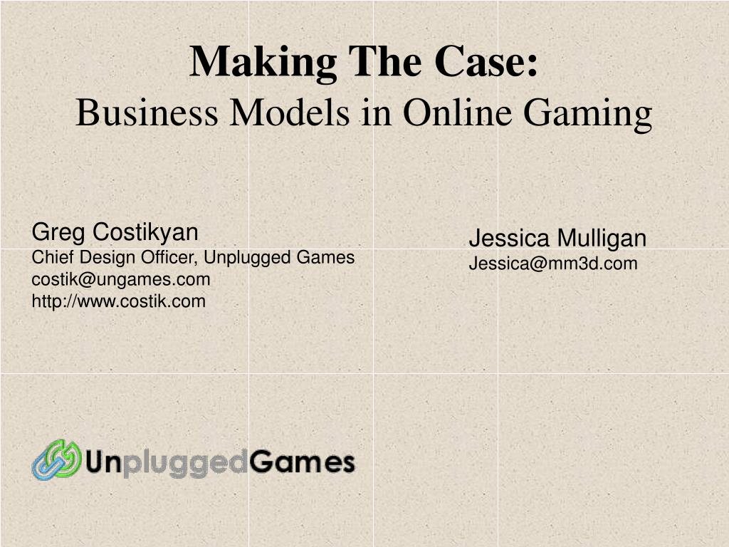 making the case business models in online gaming l.