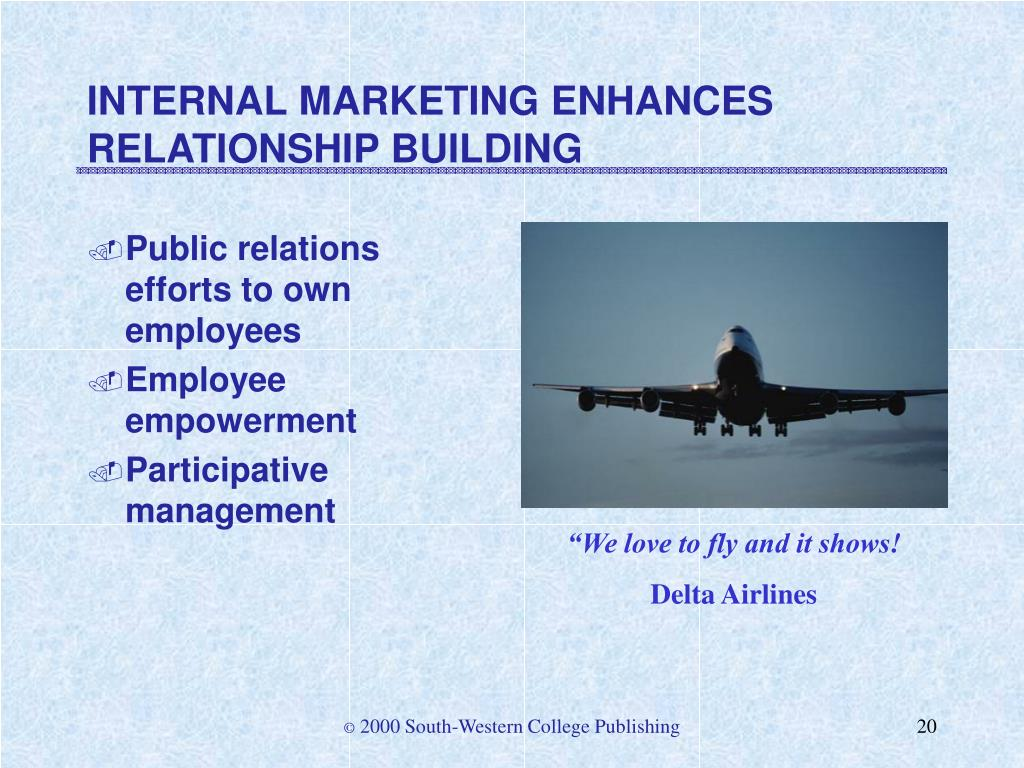 INTERNAL MARKETING ENHANCES RELATIONSHIP BUILDING