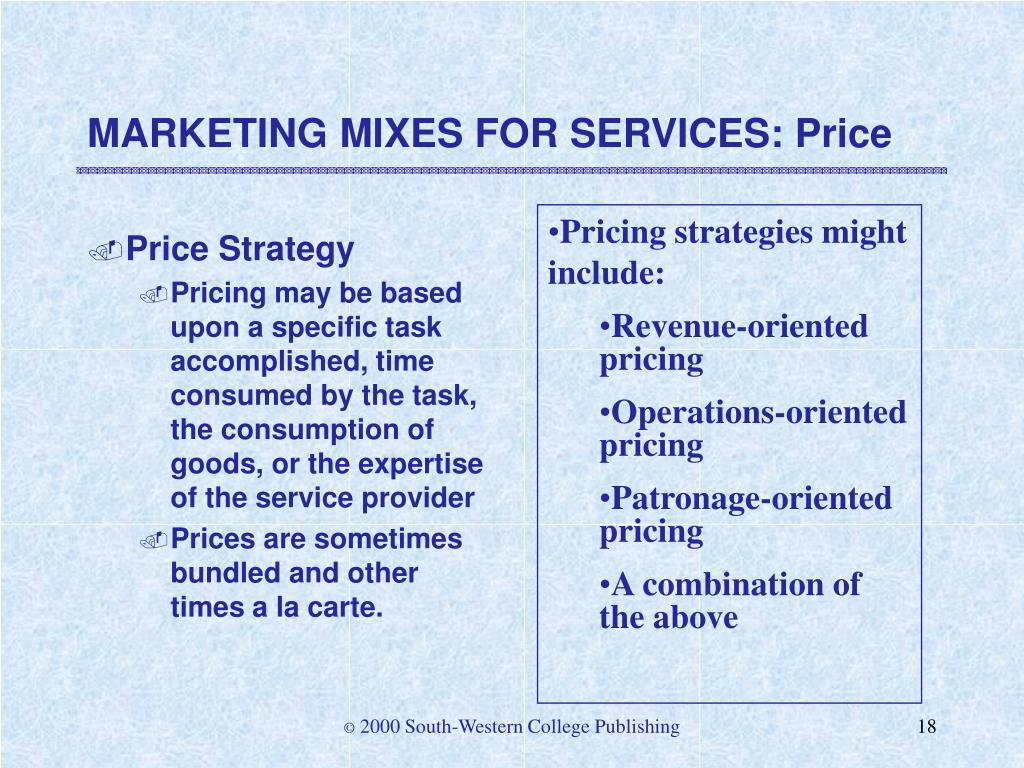 MARKETING MIXES FOR SERVICES: Price