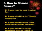 3 how to choose games