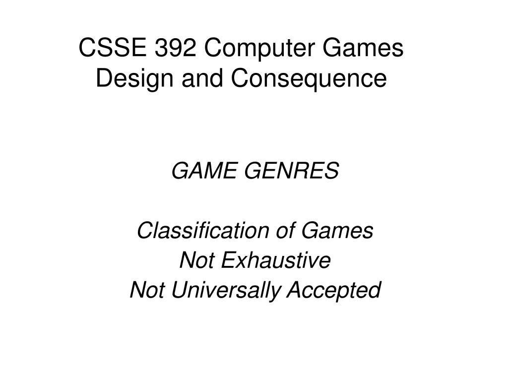 csse 392 computer games design and consequence l.