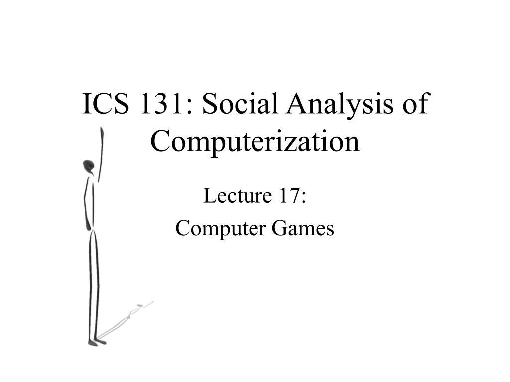 ics 131 social analysis of computerization l.