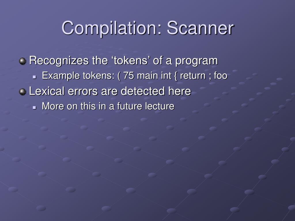 Compilation: Scanner