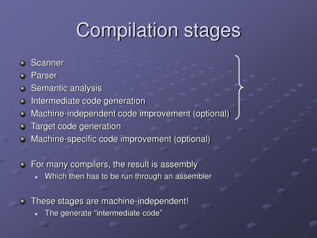Compilation stages