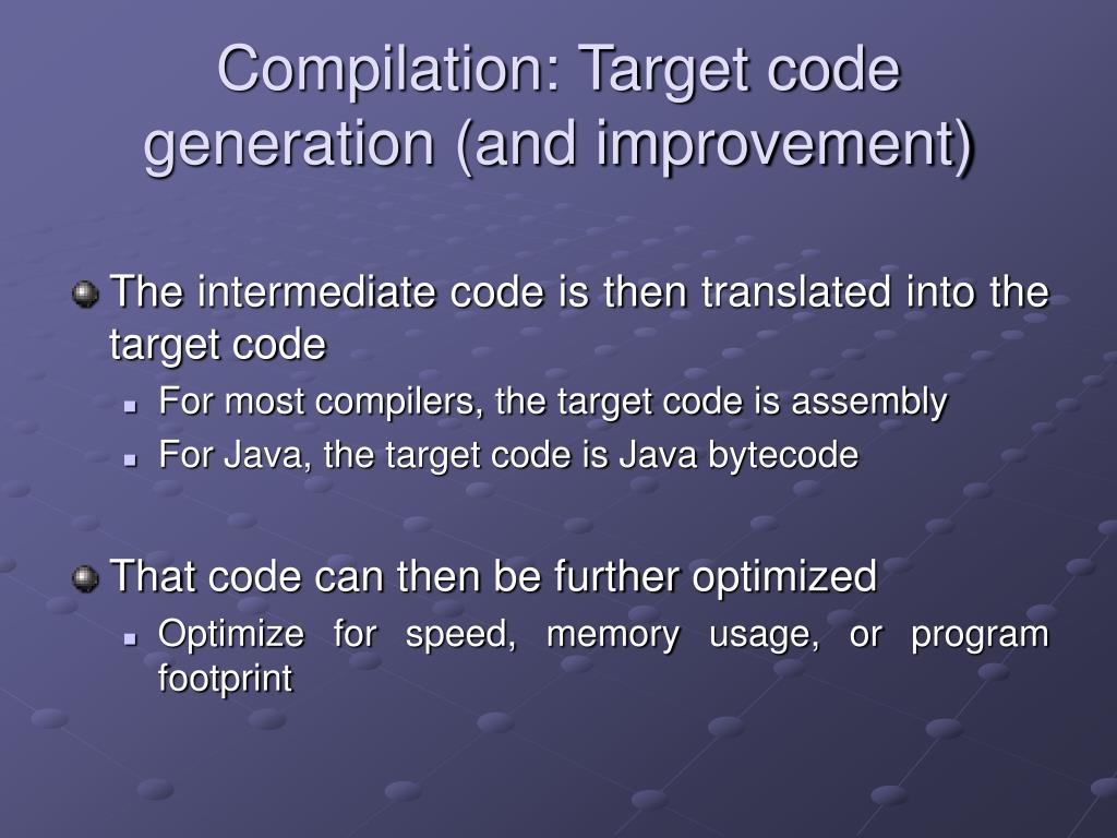 Compilation: Target code generation (and improvement)