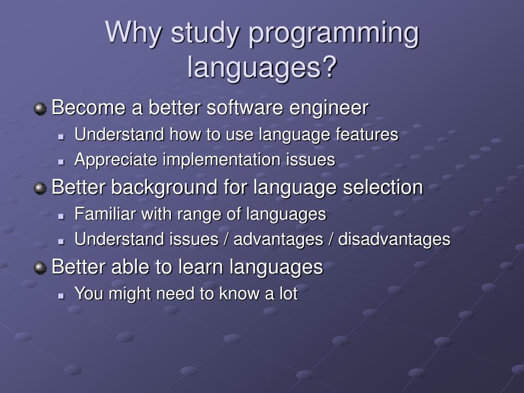Why study programming languages?