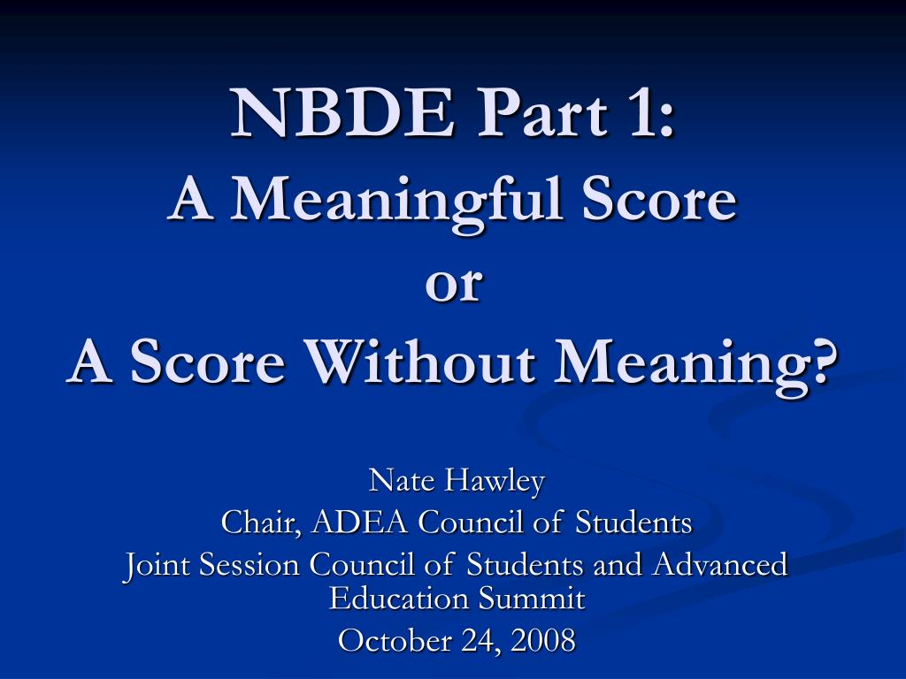 PPT - NBDE Part 1: A Meaningful Score or A Score Without Meaning
