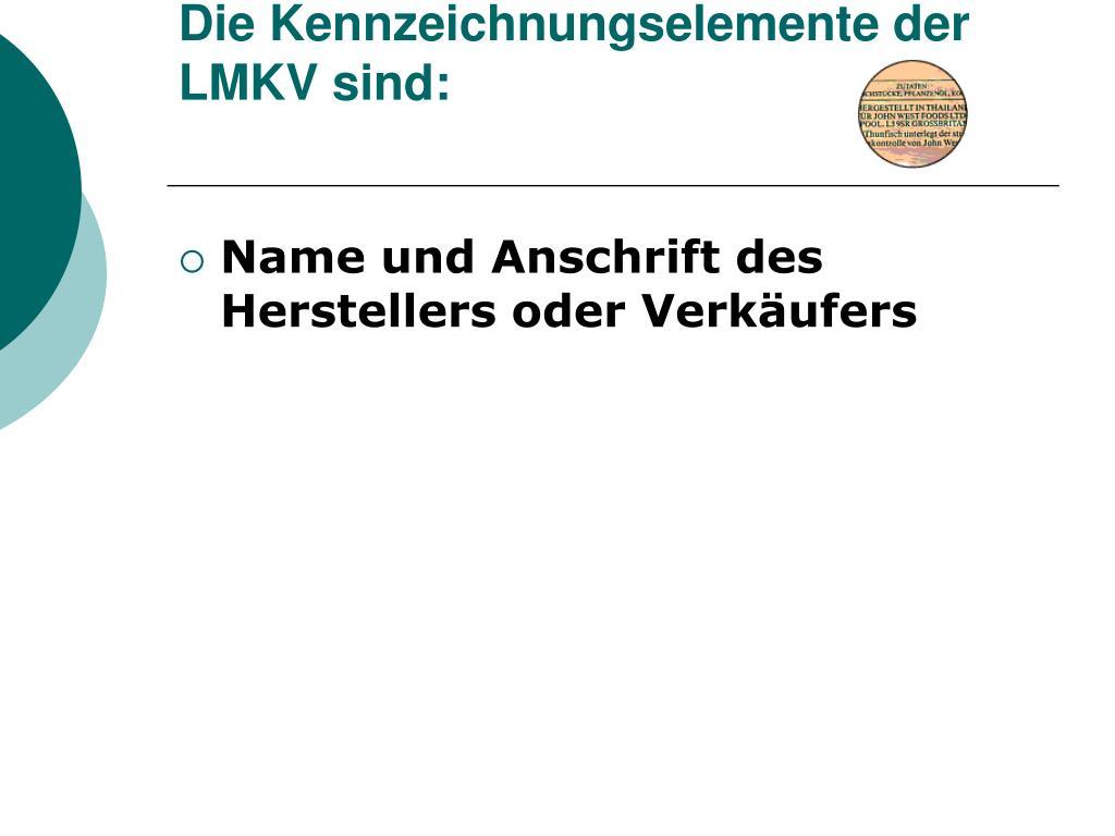 Die Kennzeichnungselemente der LMKV sind: