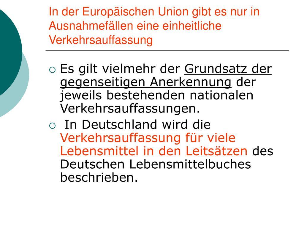 In der Europäischen Union gibt es nur in Ausnahmefällen eine einheitliche Verkehrsauffassung