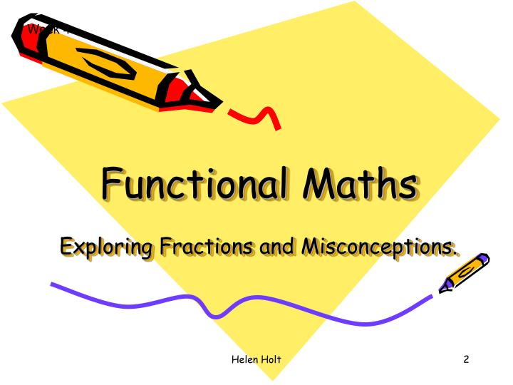 Functional maths exploring fractions and misconceptions