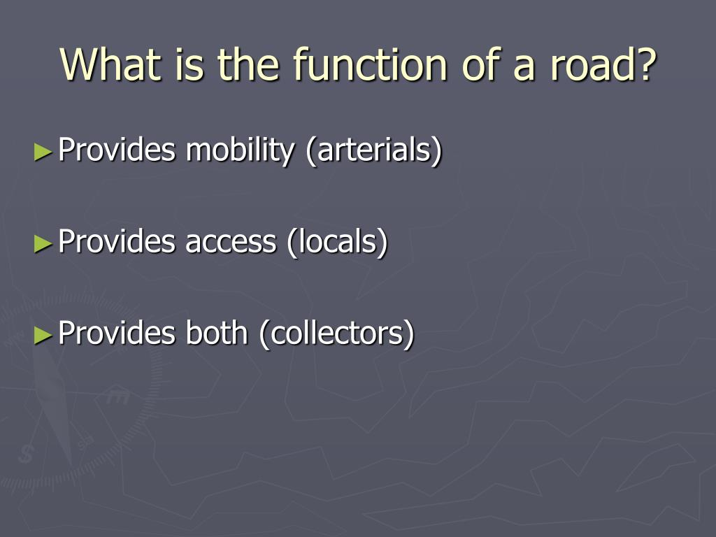 What is the function of a road?