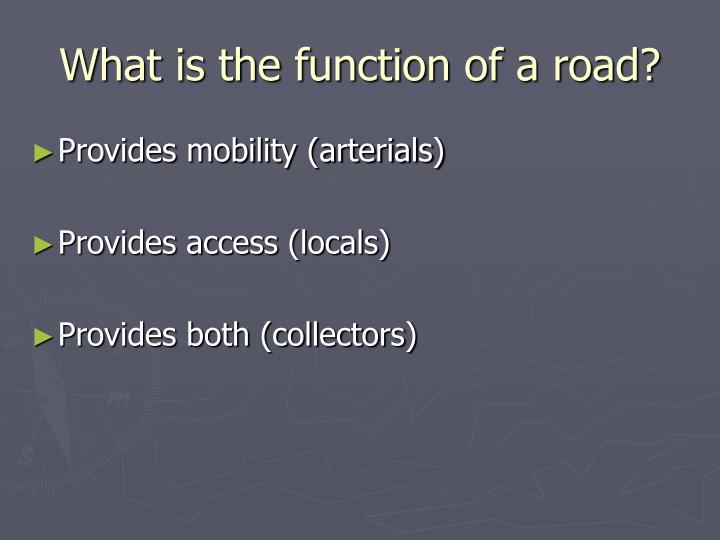 What is the function of a road
