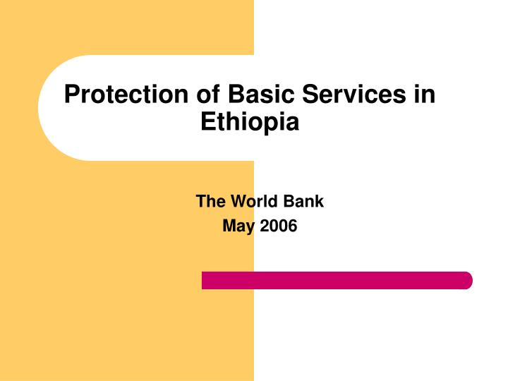 Protection of basic services in ethiopia
