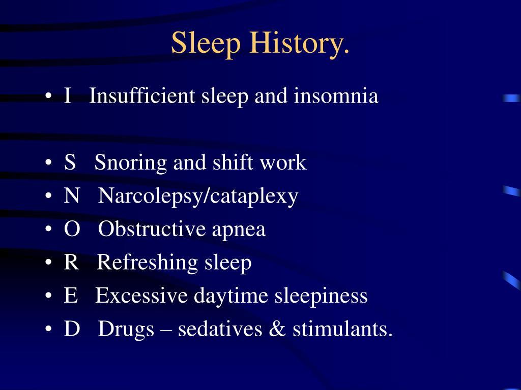 Sleep History.