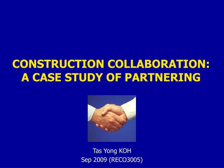 construction collaboration a case study of partnering n.