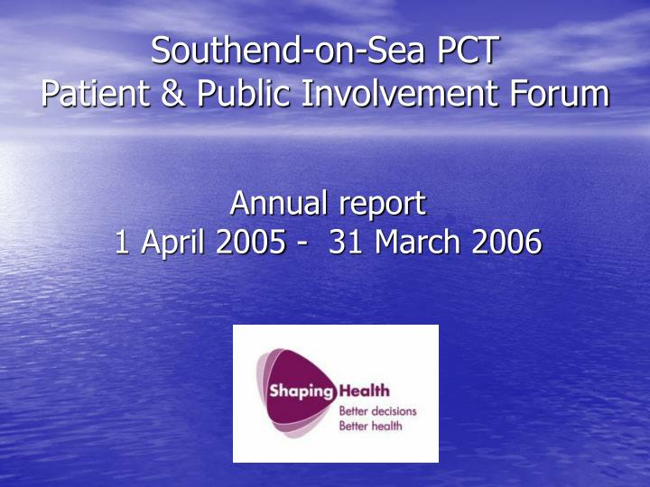 Southend on sea pct patient public involvement forum