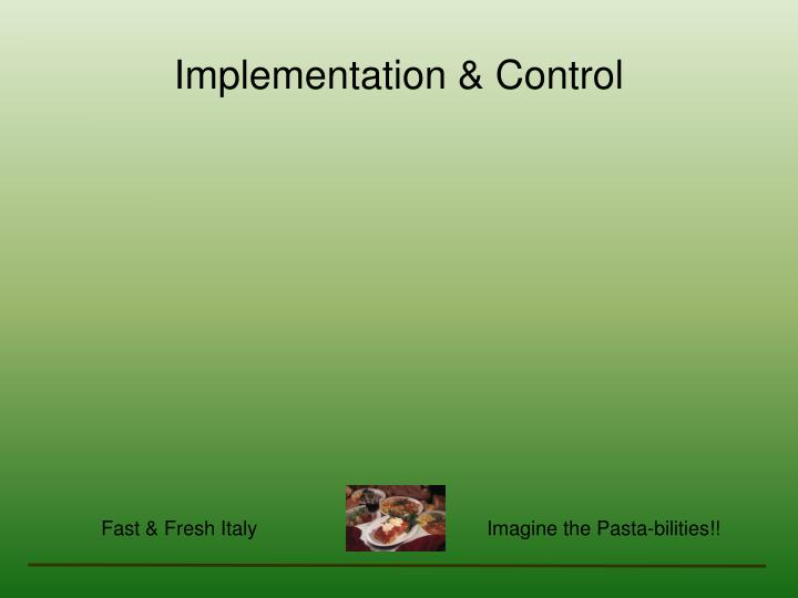 Implementation & Control