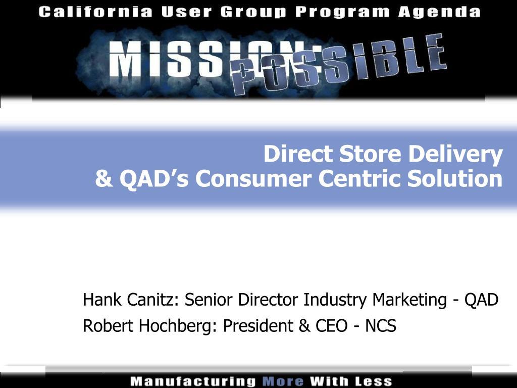 direct store delivery qad s consumer centric solution l.