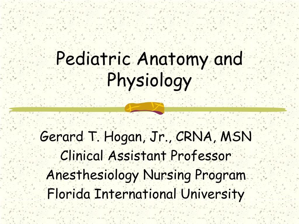 Pediatric Anatomy and Physiology