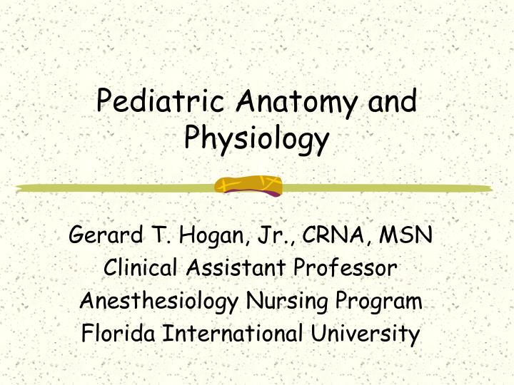 pediatric anatomy and physiology n.