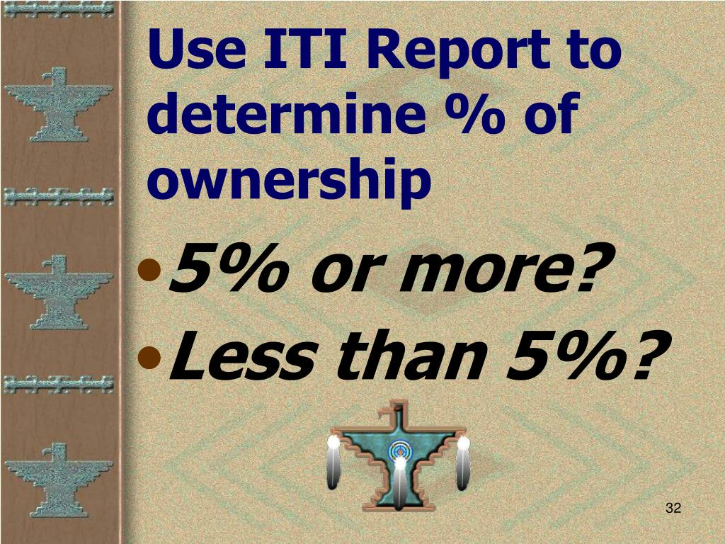 Use ITI Report to determine % of ownership