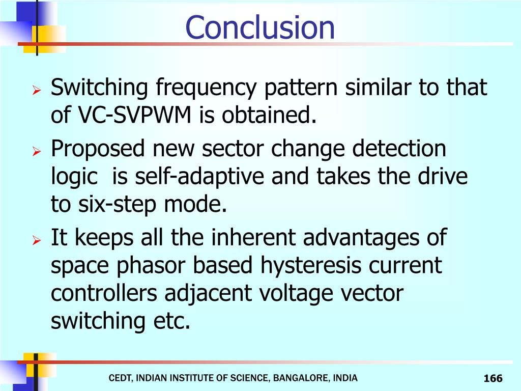 Switching frequency pattern similar to that of VC-SVPWM is obtained.