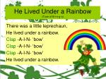 he lived under a rainbow tune of b i n g o10