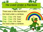 he lived under a rainbow tune of b i n g o11