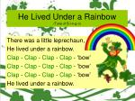 he lived under a rainbow tune of b i n g o13