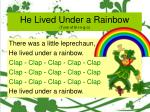 he lived under a rainbow tune of b i n g o14