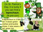 on st patrick s day it is lucky if you can find a leprechaun le pre con